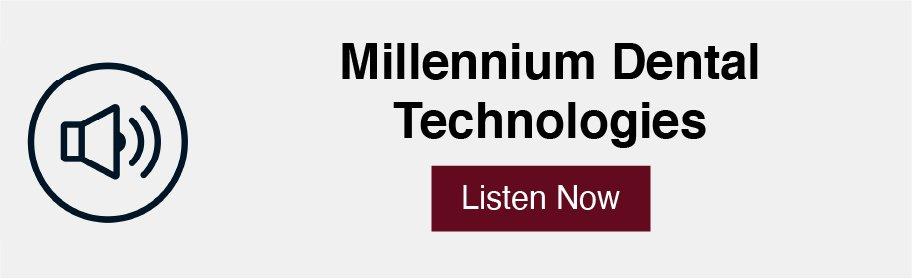 Millennium Dental podcast link